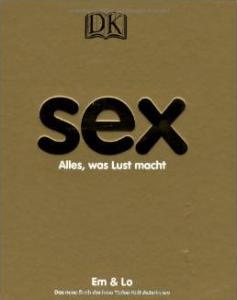Sex - Alles was Lust macht